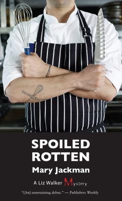 Spoiled Rotten: A Liz Walker Mystery 9781459701410