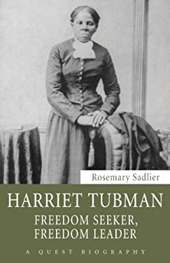 Harriet Tubman: Freedom Seeker, Freedom Leader 9781459701502
