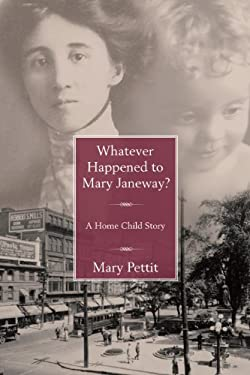 Whatever Happened to Mary Janeway?: A Home Child Story 9781459701717
