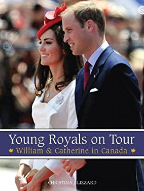 Young Royals on Tour: William & Catherine in Canada 9781459701861