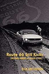 Route 66 Still Kicks: Driving America's Main Street 16567932