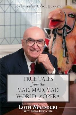True Tales from the Mad, Mad, Mad World of Opera 9781459705159