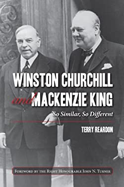 Winston Churchill and MacKenzie King: So Similar, So Different 9781459705890