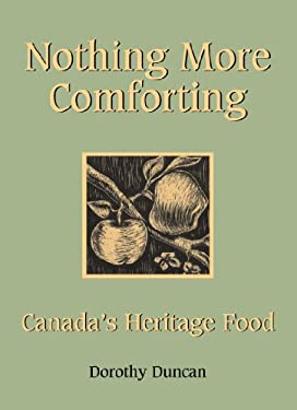 Nothing More Comforting: Canada's Heritage Food 9781459706699