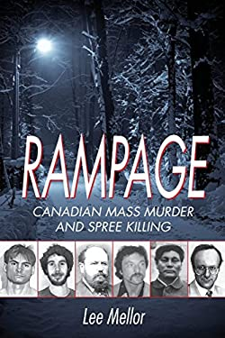 Rampage: Canadian Mass Murder and Spree Killing 9781459707214