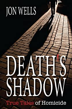 Death's Shadow: True Tales of Homicide 9781459707443