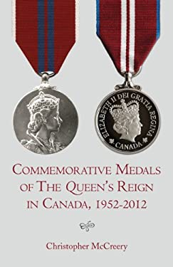 Commemorative Medals of the Queen's Reign in Canada, 1952-2012 9781459707566