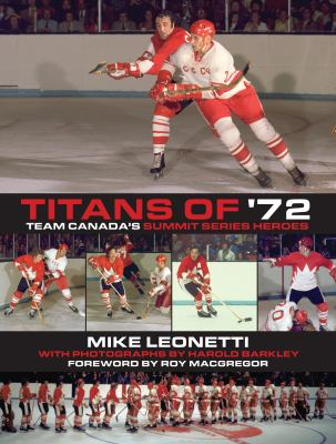 Titans of '72: Team Canada's Summit Series Heroes 9781459707665