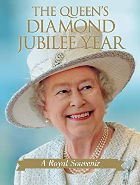 The Queen's Diamond Jubilee Year: A Royal Souvenir 9781459708358