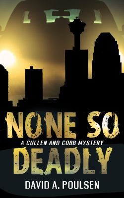 None So Deadly: A Cullen and Cobb Mystery