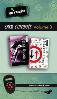 Orca Currents Go Reader, Volume 3: Chat Room/Mirror Image [With Earbuds] 9781459800502