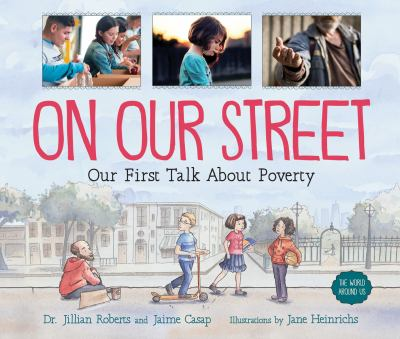 On Our Street: Our First Talk About Poverty (The World Around Us)
