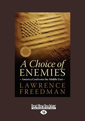 A Choice of Enemies: America Confronts the Middle East 9781458768315