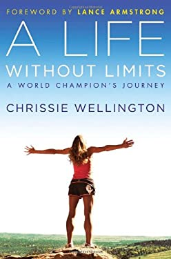A Life Without Limits: A World Champion's Journey 9781455505579