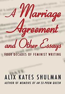 A Marriage Agreement and Other Essays: Four Decades of Feminist Writing 9781453255148