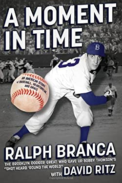 A Moment in Time: An American Story of Baseball, Heartbreak, and Grace 9781451636871