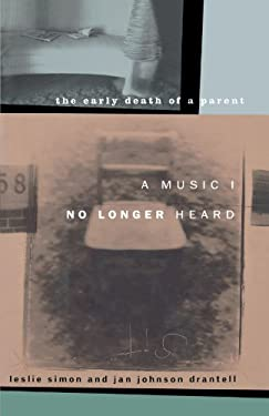 A Music I No Longer Heard: The Early Death of a Parent 9781451613643