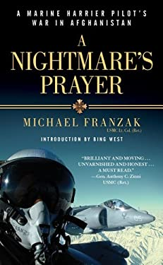 A Nightmare's Prayer: A Marine Harrier Pilot's War in Afghanistan 9781451608076