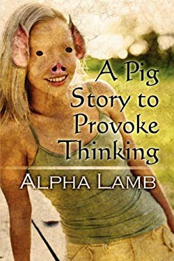 A Pig Story to Provoke Thinking 9781451279672