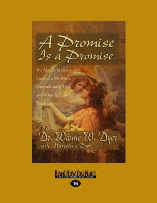 A Promise Is a Promise: An Almost Unbelievable Story of a Mother's Unconditional Love and What It Can Teach Us (Large Print 16pt) 9781458744067