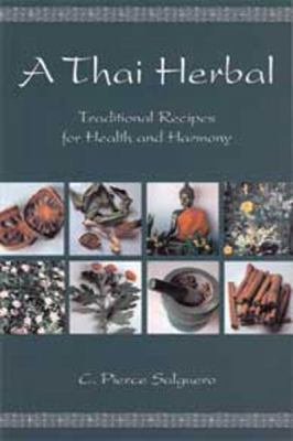 A Thai Herbal: Traditional Recipes for Health and Harmony (Large Print 16pt) 9781458787743