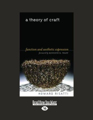 A Theory of Craft: Function and Aesthetic Expression (Easyread Large Edition)