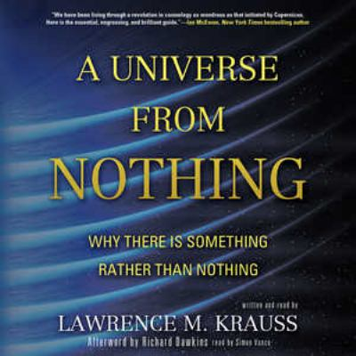 A Universe from Nothing: Why There Is Something Rather Than Nothing 9781455155637