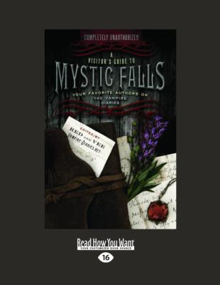 A Visitor's Guide to Mystic Falls: Your Favorite Authors on the Vampire Diaries (Easyread Large Edition) 9781458721167