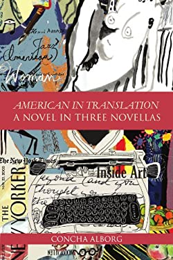 American in Translation: A Novel in Three Novellas 9781456886189