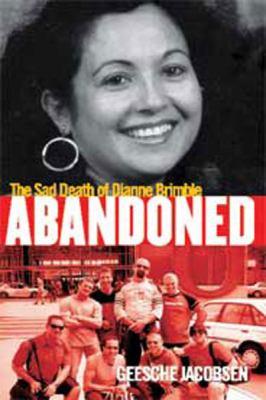 Abandoned: The Sad Death of Dianne Brimble: The Sad Death of Dianne Brimble (Large Print 16pt) 9781459613348