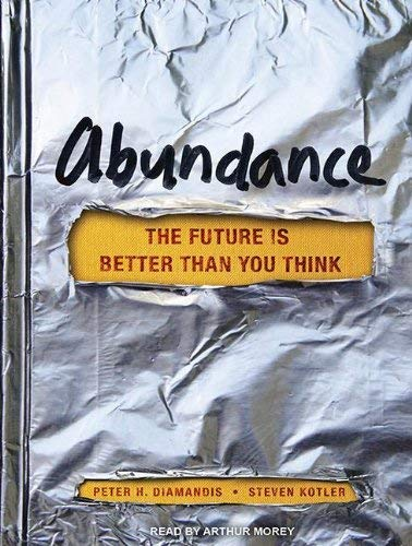 Abundance: The Future Is Better Than You Think 9781452657189