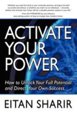 Activate Your Power: How to Unlock Your Full Potential and Direct Your Own Success 9781452016771