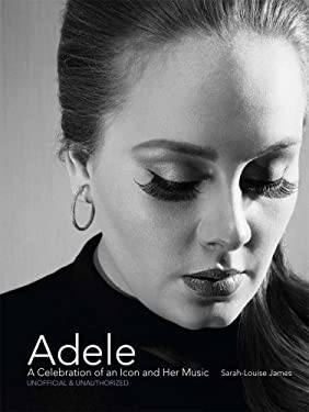 Adele: A Celebration of an Icon and Her Music 9781454905721