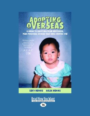 Adopting Overseas: A Guide to Adopting from Australia, Plus Personal Stories That Will Inspire You 9781458715456