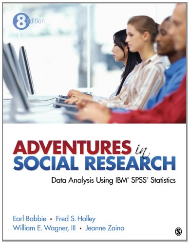 Adventures in Social Research: Data Analysis Using IBM(R) SPSS(R) Statistics 9781452205588