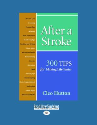 After a Stroke: 300 Tips for Making Life Easier (Easyread Large Edition) 9781458739759