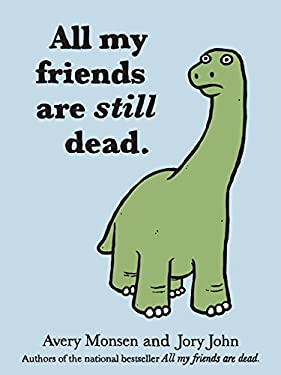 All My Friends Are Still Dead 9781452106960