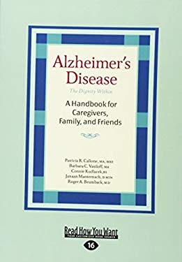 Alzheimer's Disease: The Dignity Within: A Handbook for Caregivers, Family, and Friends 9781458765680
