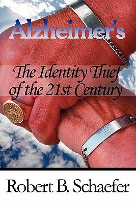 Alzheimer's-The Identity Thief of the 21st Century 9781451213447