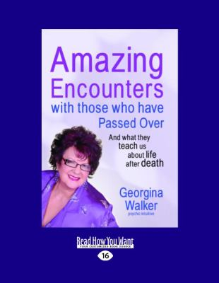 Amazing Encounters with Those Who Have Passed Over: And What They Teach Us about Life After Death 9781458716484