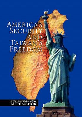 America's Security and Taiwan's Freedom 9781450062268