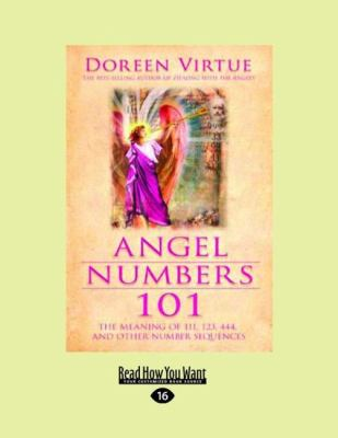 Angel Numbers 101: The Meaning of 111, 123, 444, and Other Number Sequences 9781458780218