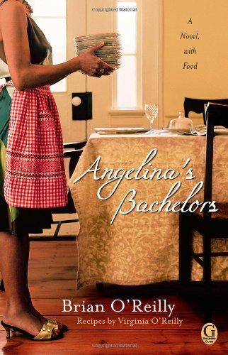 Angelina's Bachelors: A Novel with Food 9781451620566