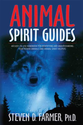 Animal Spirit Guides: An Easy-To-Use Handbook for Identifying and Understanding Your Power Animals and Animal Spirit Helpers (Large Print 16 9781458782007