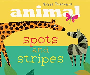 Animal Spots and Stripes 9781452109947