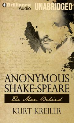 Anonymous Shake-Speare: The Man Behind 9781455879946