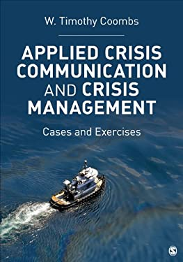 Applied Crisis Communication and Crisis Management: Cases and Exercises 9781452217802