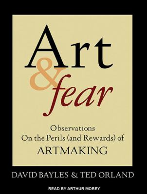 Art & Fear: Observations on the Perils (and Rewards) of Artmaking 9781452607511