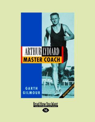 Arthur Lydiard: Master Coach 9781458779649