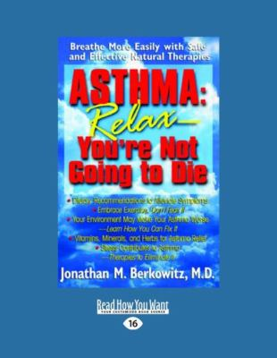 Asthma: Relax-You're Not Going to Die (Easyread Large Edition) 9781458762016